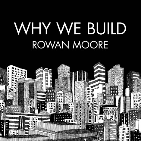 dezeen_Competition-five-copies-of-Why-We-Build-to-give-away_1